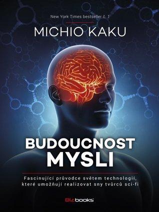 Budoucnost mysli Michio Kaku