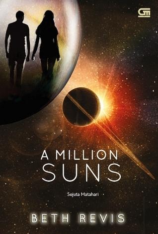 A Million Suns - Sejuta Matahari  by  Beth Revis