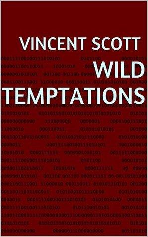 Wild Temptations  by  Vincent Scott