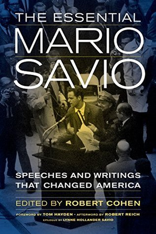 The Essential Mario Savio: Speeches and Writings that Changed America  by  Robert    Cohen