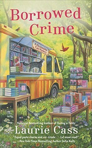 Borrowed Crime (A Bookmobile Cat Mystery #3) Laurie Cass