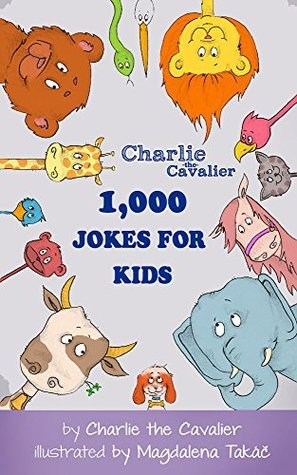 1000 Jokes for Kids  by  Charlie the Cavalier by Charlie The Cavalier