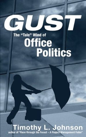 GUST - The Tale Wind of Office Politics  by  Timothy L. Johnson