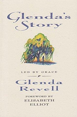 Glendas Story: Led Grace by Glenda Revell