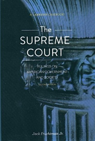 The Supreme Court: Rulings on American Government and Society  by  Jack Fruchtman Jr.