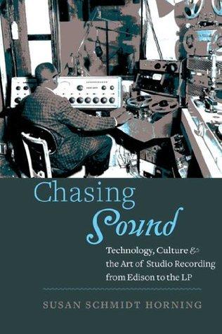Chasing Sound Susan Schmidt Horning