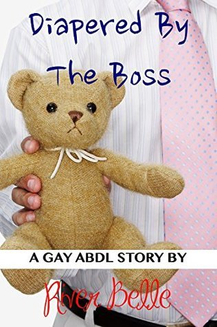Diapered By The Boss: An ABDL Age-Play Fantasy! River Belle