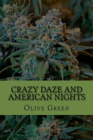 Crazy Daze and American Nights  by  Olive Green