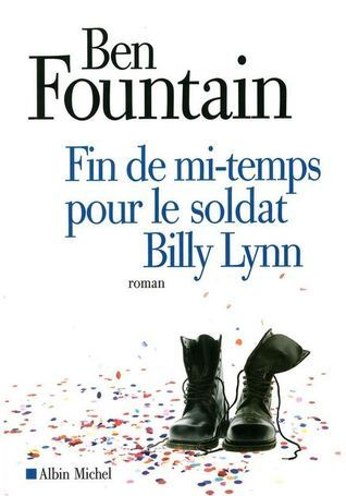 Fin de mi-temps pour le soldat Billy Lynn  by  Ben Fountain