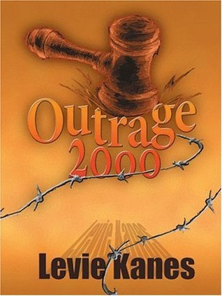 Outrage 2000  by  Levie Kanes