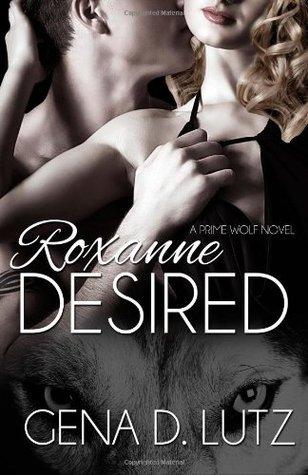 Roxanne Desired: 2 Gena D. Lutz