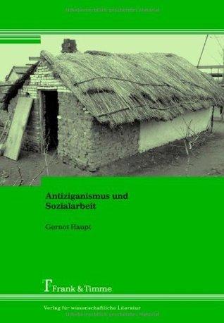 Antiziganismus und Sozialarbeit  by  Gernot Haupt