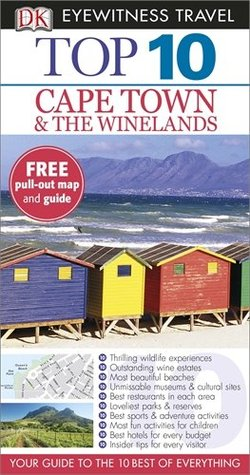 Top 10 Cape Town & The Winelands  by  Philip Briggs