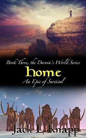 Home: Book Three, the Darwins World Series Jack L Knapp