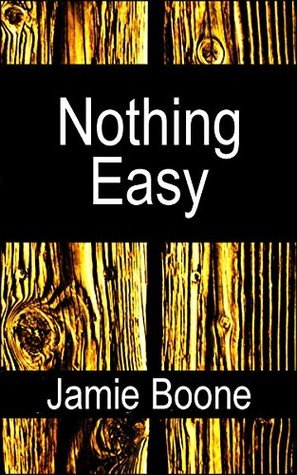 Nothing Easy: An Erotic Old West Romance  by  Jamie Boone