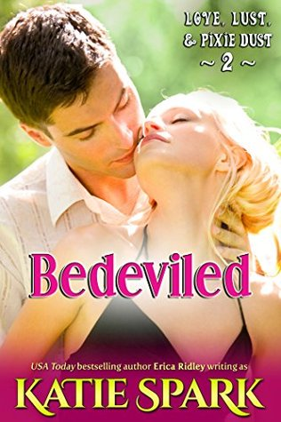Bedeviled (Love, Lust, & Pixie Dust Book 2)  by  Katie Spark