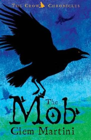 The Mob (Feather and Bone - The Crow Chronicles #1)  by  Clem Martini