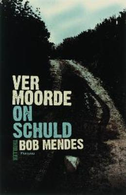 Vermoorde onschuld  by  Bob Mendes
