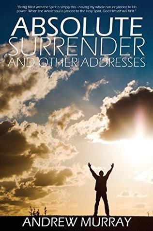Absolute Surrender Andrew Murray by Andrew Murray