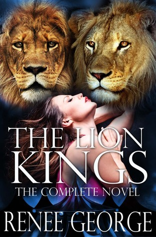 The Lion Kings: The Complete Novel Reneé George