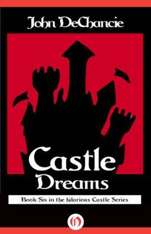 Castle Dreams (Castle Perilous Book 6)  by  John DeChancie