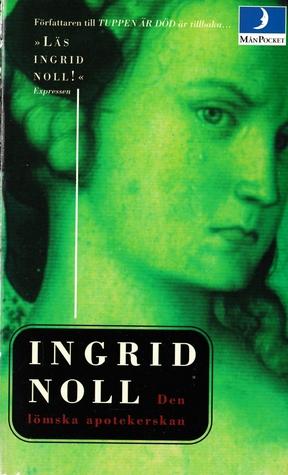 Den lömska apotekerskan  by  Ingrid Noll