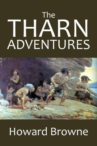 The Tharn Adventures: The Warrior of the Dawn and The Return of Tharn Howard Browne