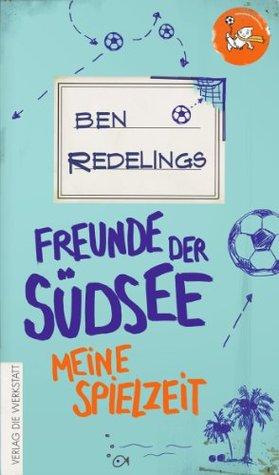 Freunde der Südsee: Meine Spielzeit  by  Ben Redelings