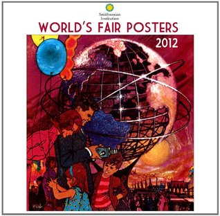 2012 Worlds Fair Posters - Smithsonian Institution Wall calendar  by  Zebra Publishing Corp.