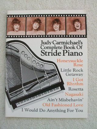 Judy Carmichaels Complete Book of Stride Piano  by  Judy Carmichael