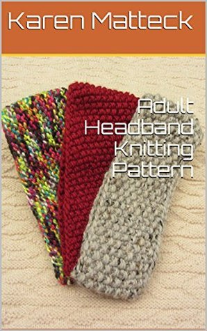 Adult Headband Knitting Pattern Karen Matteck