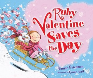 Ruby Valentine Saves the Day (Carolrhoda Picture Books) Laurie B. Friedman