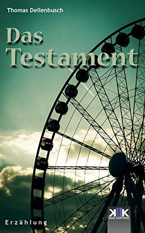 Das Testament  by  Thomas Dellenbusch