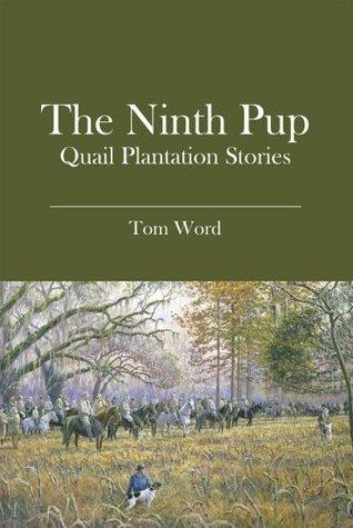 The Ninth Pup Quail Plantation Stories Tom Word