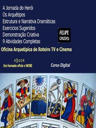 Oficina Arquetípica de Roteiro TV e Cinema  by  Felipe Moreno