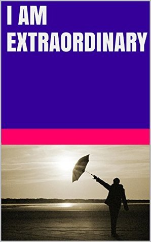 I am extraordinary  by  Lanni Tolls
