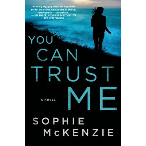 You Can Trust Me By Sophie Mckenzie — Reviews, Discussion. Bible Quotes Peace. Music Quotes In Marathi. Cute Quotes Pinterest. Xhosa Quotes About Love. Single Quotes Error Javascript. God Realization Quotes. Hurt Again Quotes. Deep Urban Quotes