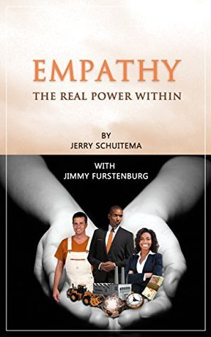 Empathy: The real power within  by  Jerry Schuitema