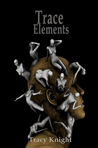 Trace Elements  by  Tracy Knight