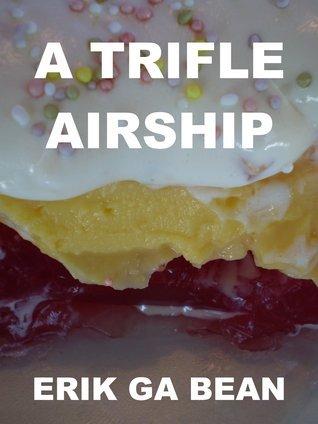 A Trifle Airship Erik Ga Bean