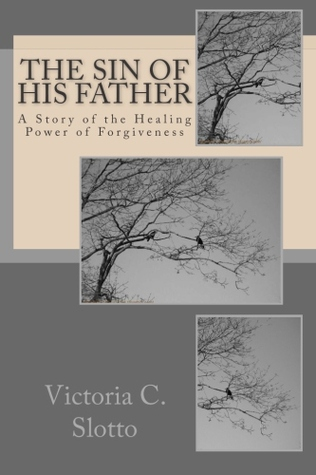 The Sin of His Father  by  Victoria C. Slotto