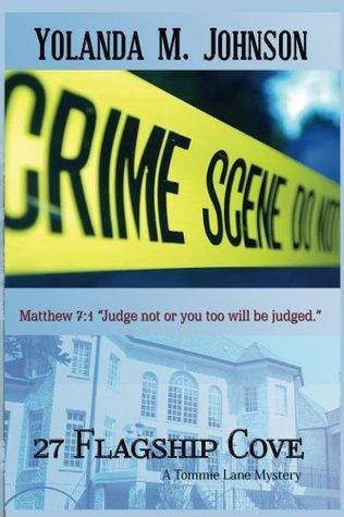 27 Flagship Cove (Tommie Lane Christian Thriller Series)  by  Yolanda M. Johnson