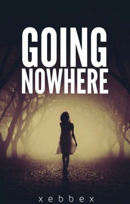 Going Nowhere Bex (Xebbex)