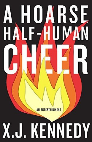 A Hoarse Half-human Cheer X.J. Kennedy