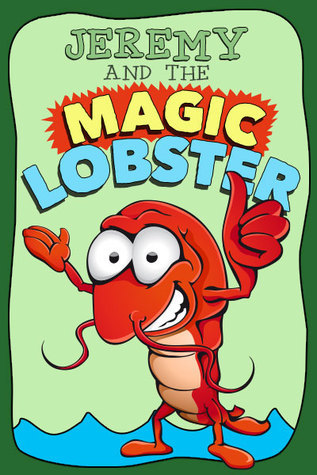 Jeremy and the Magic Lobster  by  Matthew Licht