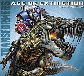 Transformers Wall Calendar (2015): Age of Extinction NOT A BOOK