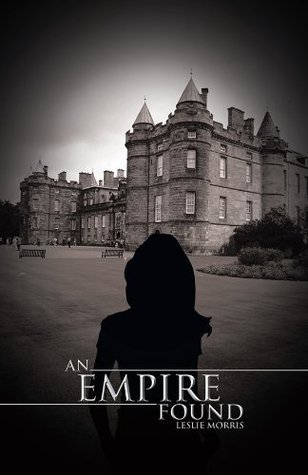 AN EMPIRE FOUND  by  Leslie Morris