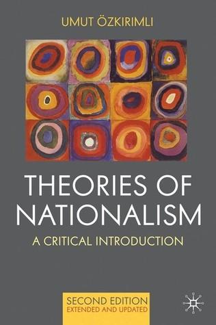 Theories Of Nationalism: A Critical Introduction Umut Özkırımlı