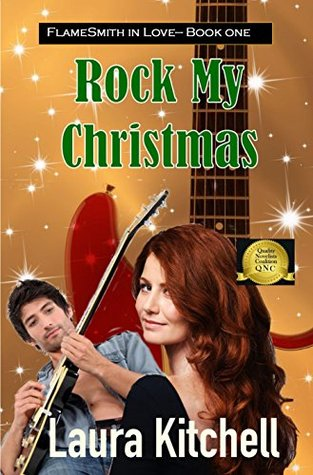 Rock My Christmas (FlameSmith in Love Book 1)  by  Laura Kitchell