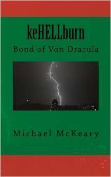 keHELLburn: Bond of Von Dracula  by  Michael Mckeary